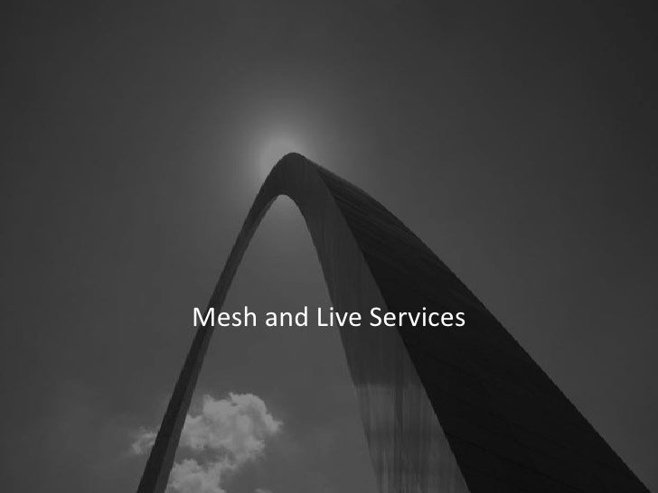 Mesh and Live Services