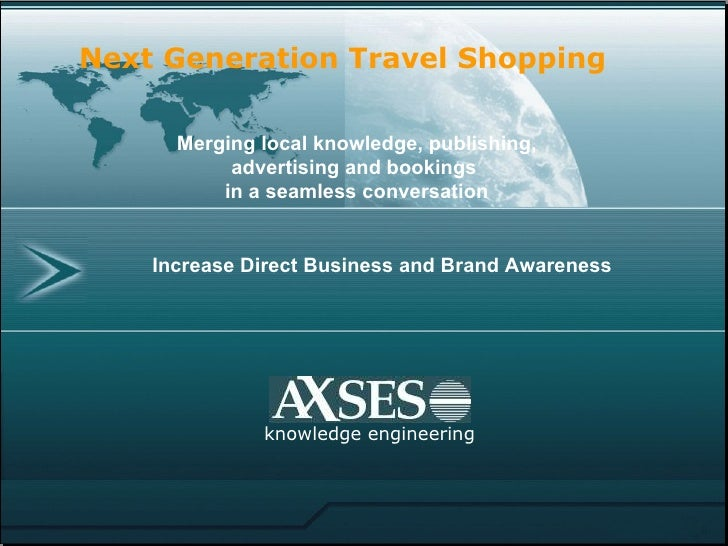 Increase Direct Business and Brand Awareness knowledge engineering Next Generation Travel Shopping Merging local knowledge...