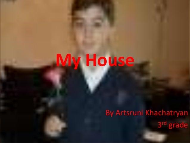 My House By Artsruni Khachatryan 3rd grade