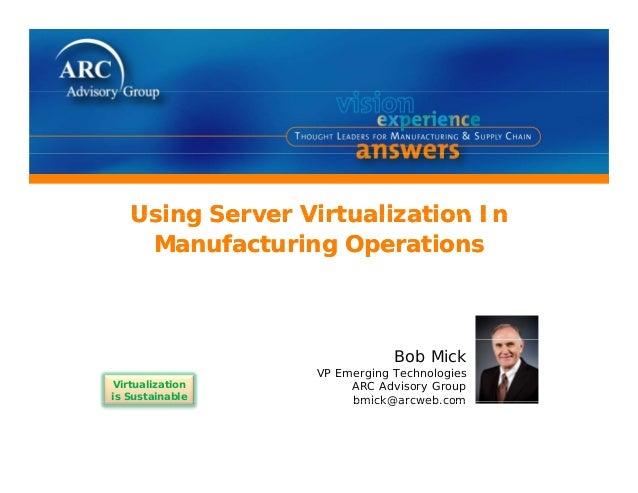 Using Server Virtualization InUsing Server Virtualization InUsing Server Virtualization InManufacturing OperationsUsing Se...