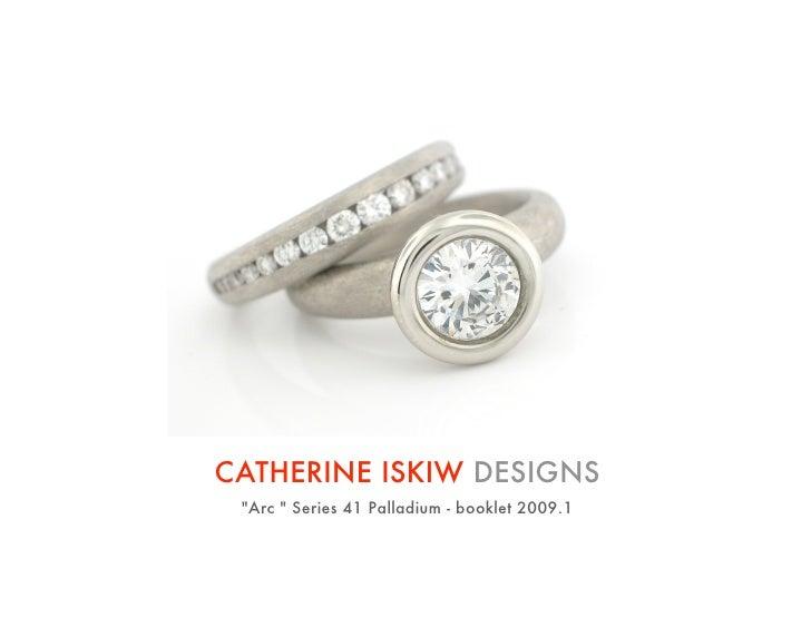 CATHERINE ISKIW DESIGNS  quot;Arc quot; Series 41 Palladium - booklet 2009.1