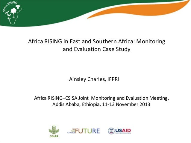 Africa RISING in East and Southern Africa: Monitoring and Evaluation Case Study  Ainsley Charles, IFPRI Africa RISING–CSIS...
