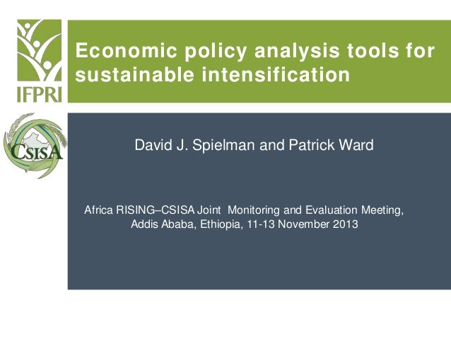 Economic policy analysis tools for sustainable intensification  David J. Spielman and Patrick Ward  Africa RISING–CSISA Jo...