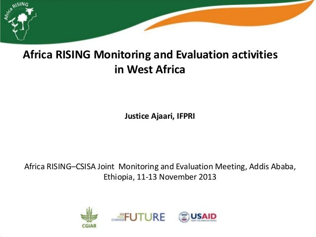 Africa RISING Monitoring and Evaluation activities in West Africa  Justice Ajaari, IFPRI  Africa RISING–CSISA Joint Monito...