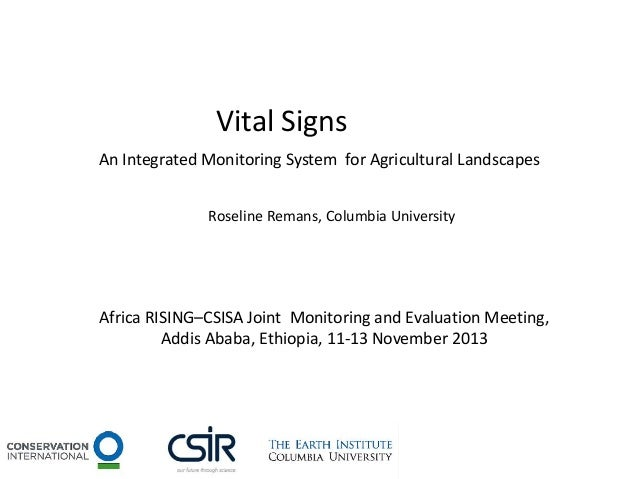 Vital Signs An Integrated Monitoring System for Agricultural Landscapes Roseline Remans, Columbia University  Africa RISIN...