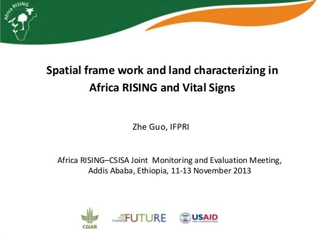 Spatial frame work and land characterizing in Africa RISING and Vital Signs Zhe Guo, IFPRI  Africa RISING–CSISA Joint Moni...
