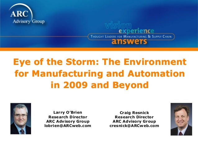 Eye of the Storm: The Environmentfor Manufacturing and Automationin 2009 and BeyondEye of the Storm: The Environmentfor Ma...