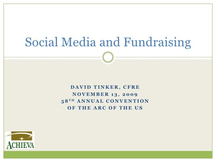 David Tinker, CFRE<br />November 13, 2009<br />58th Annual Convention <br />of the ARC of the US<br />Social Media and Fun...