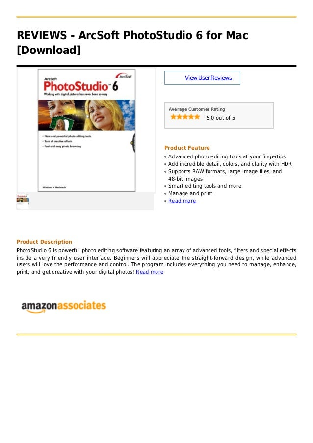 REVIEWS - ArcSoft PhotoStudio 6 for Mac[Download]ViewUserReviewsAverage Customer Rating5.0 out of 5Product FeatureAdvanced...