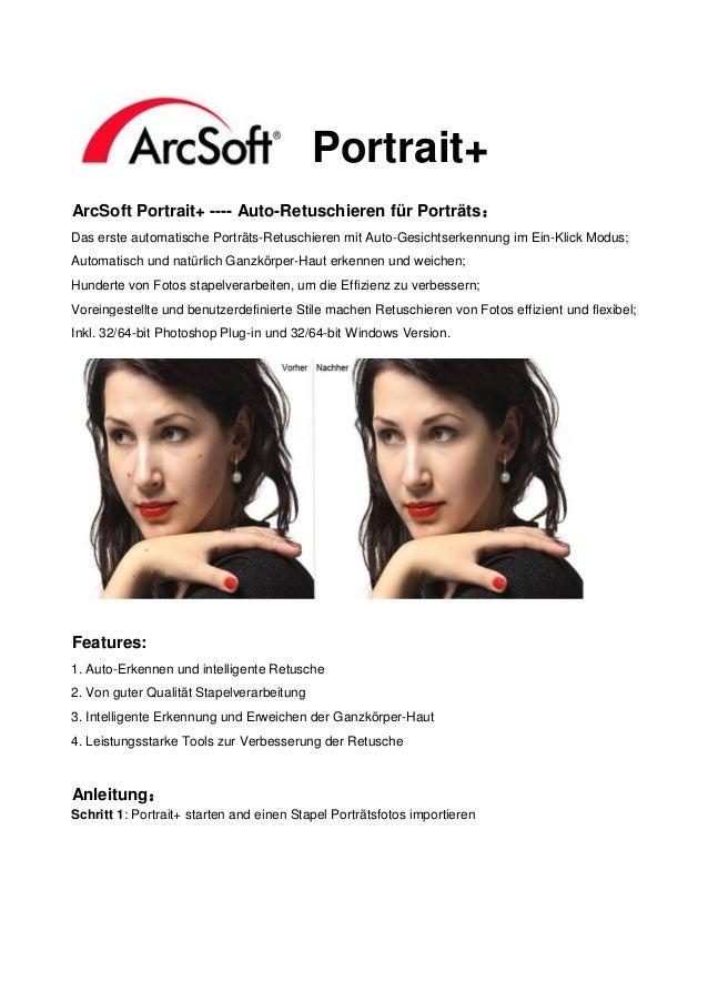 Portrait+ArcSoft Portrait+ ---- Auto-Retuschieren für Porträts:Das erste automatische Porträts-Retuschieren mit Auto-Gesic...