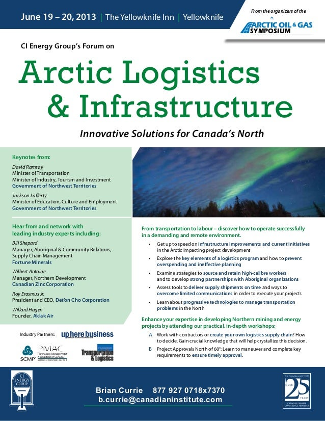 Brian Currie 877 927 0718x7370rb.currie@canadianinstitute.comIIndustry Partners:CI Energy Group's Forum onArctic Logistics...
