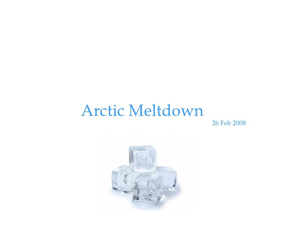 Arctic Meltdown                   26 Feb 2008