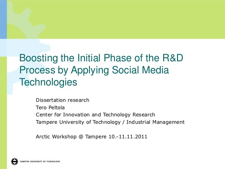 Boosting the Initial Phase of the R&DProcess by Applying Social MediaTechnologies   Dissertation research   Tero Peltola  ...