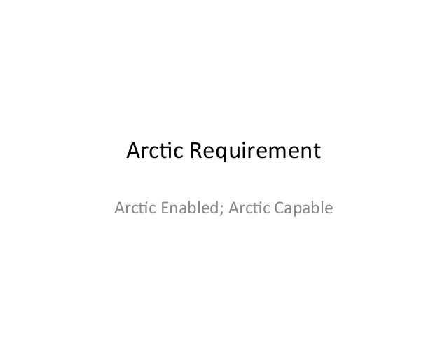 Arc$c  Requirement   Arc$c  Enabled;  Arc$c  Capable