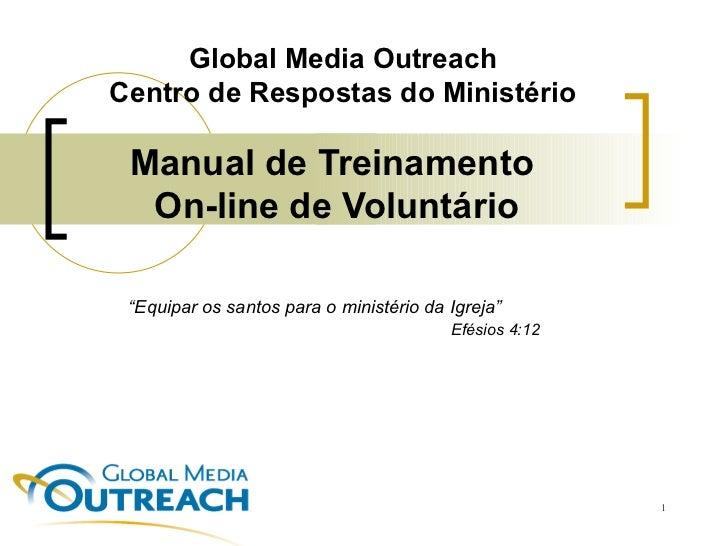 """Manual de Treinamento   On-line de Voluntário  """" Equipar os santos para o ministério da Igreja""""    Efésios 4:12 Global Med..."""