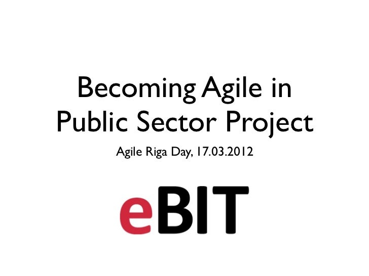 Becoming Agile inPublic Sector Project    Agile Riga Day, 17.03.2012