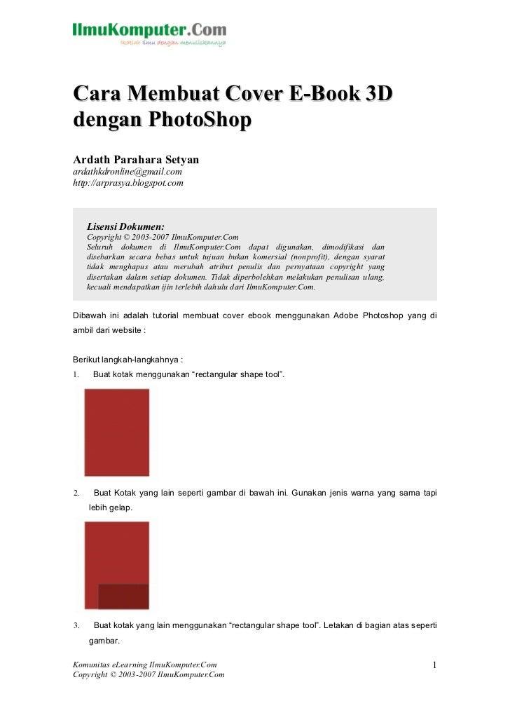 Cara Membuat Cover E-Book 3Ddengan PhotoShopArdath Parahara Setyanardathkdronline@gmail.comhttp://arprasya.blogspot.com   ...