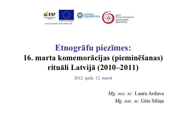 Etnogrāfu piezīmes:16. marta komemorācijas (pieminēšanas)       rituāli Latvijā (2010 2011)        it āli L t ijā (2010–20...