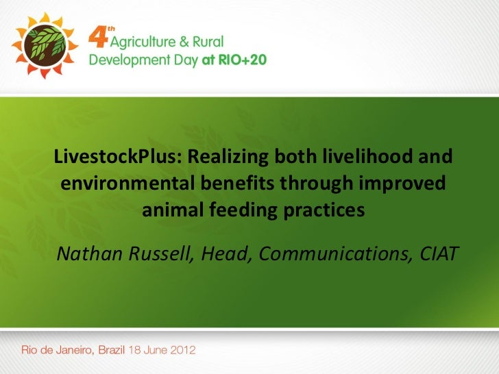 LivestockPlus: Realizing both livelihood and environmental benefits through improved         animal feeding practicesNatha...