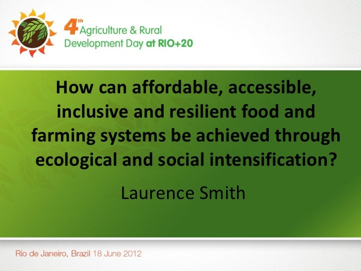 How can affordable, accessible,   inclusive and resilient food andfarming systems be achieved through ecological and socia...