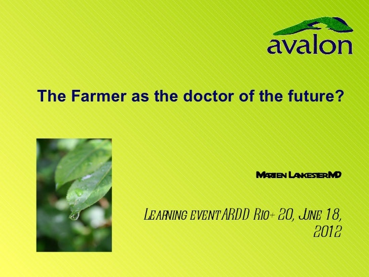 The Farmer as the doctor of the future?                                 M rien L nkest M                                  ...