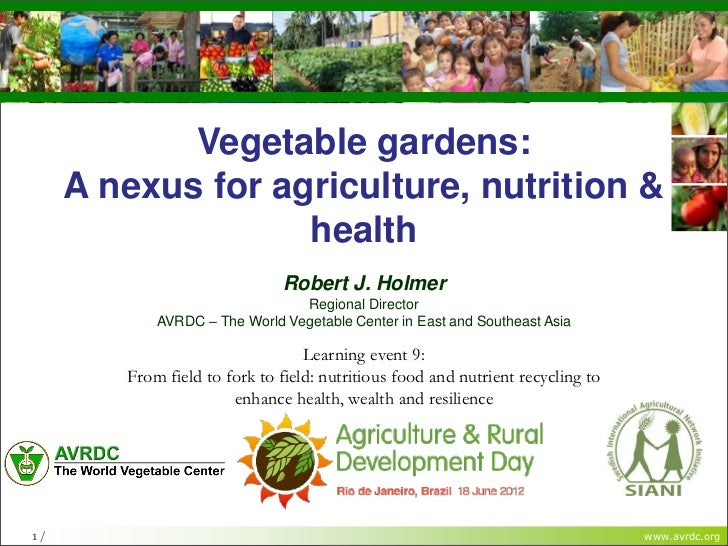 The World Vegetable Centervegetables + development            Vegetable gardens:     A nexus for agriculture, nutrition & ...