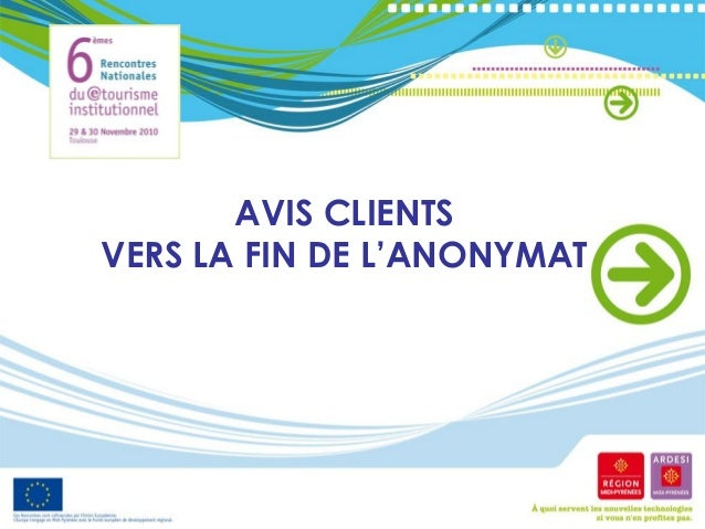 AVIS CLIENTS VERS LA FIN DE L'ANONYMAT