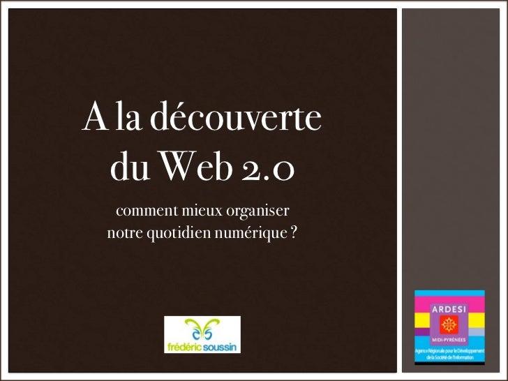 A la découverte du Web 2.0  comment mieux organiser notre quotidien numérique ?