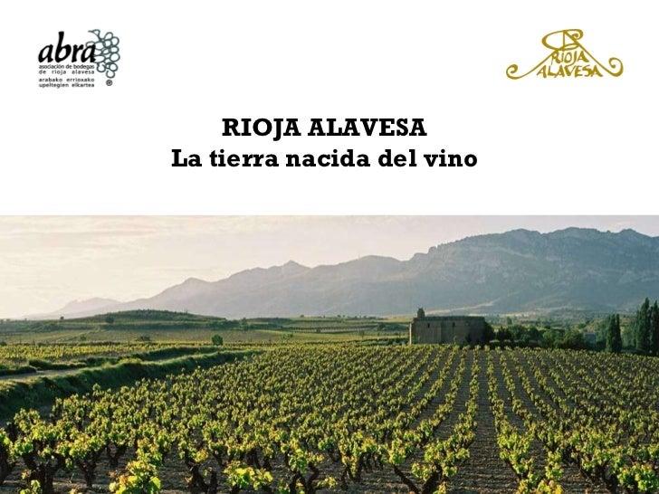 RIOJA ALAVESA La tierra nacida del vino