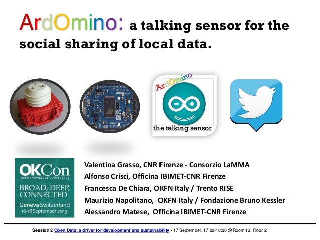 ArdOmino: a talking sensor for the social sharing of local data. Valentina Grasso, CNR Firenze - Consorzio LaMMA Alfonso C...