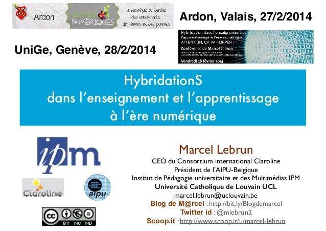 Marcel Lebrun  CEO du Consortium international Claroline   Président de l'AIPU-Belgique  Institut de Pédagogie universi...