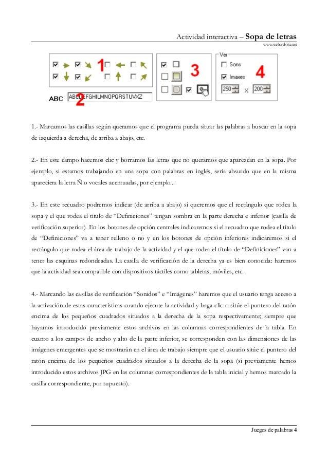 Actividad interactiva – Sopa de letras www.webardora.net 1.- Marcamos las casillas según queramos que el programa pueda si...