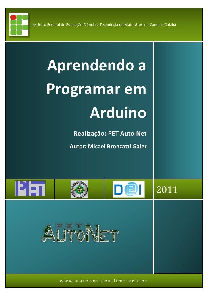 Instituto Federal de Educação Ciência e Tecnologia de Mato Grosso - Campus Cuiabá        Aprendendo a        Programar em ...