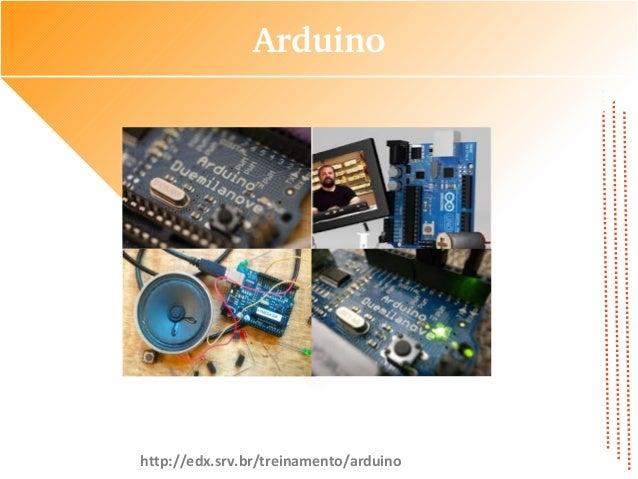 Arduinohttp://edx.srv.br/treinamento/arduino