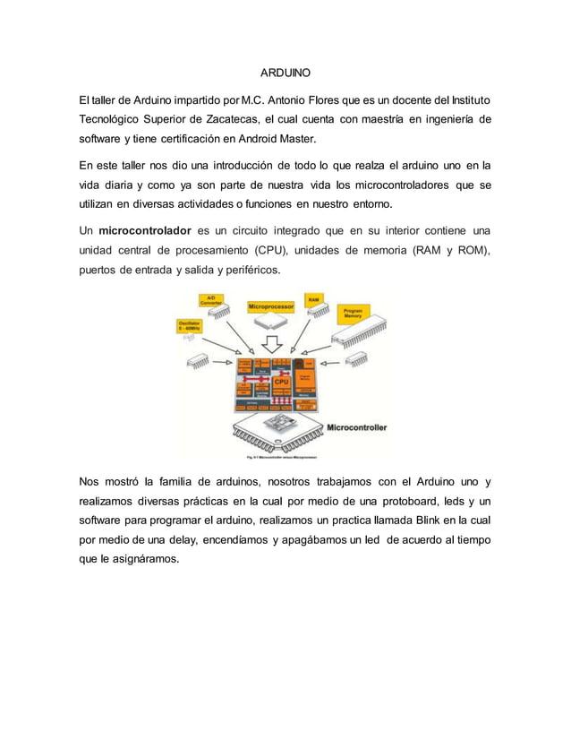 ARDUINO El taller de Arduino impartido por M.C. Antonio Flores que es un docente del Instituto Tecnológico Superior de Zac...