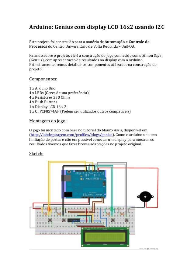 Arduino: Genius com display LCD 16x2 usando I2C   Este projeto foi construído para a matér...