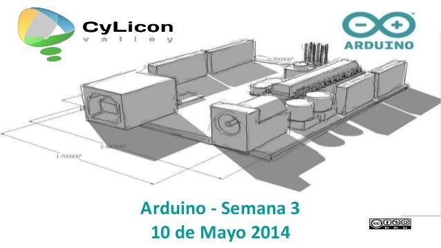 Arduino - Semana 3 10 de Mayo 2014