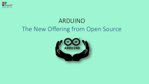ARDUINO The New Offering from Open Source