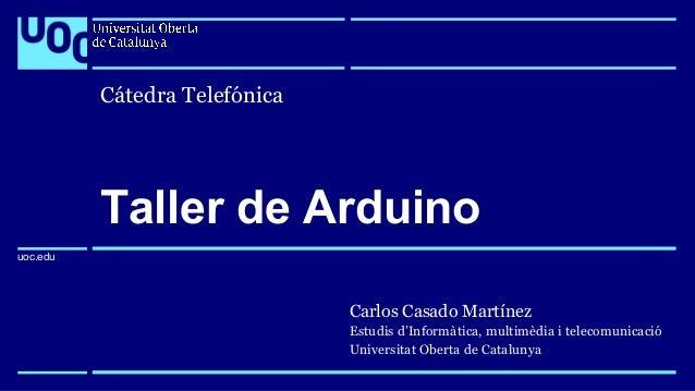 uoc.edu uoc.edu Carlos Casado Martínez Estudis d'Informàtica, multimèdia i telecomunicació Universitat Oberta de Catalunya...