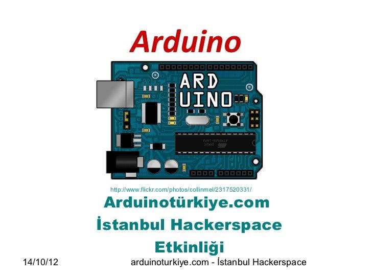 Arduino            http://www.flickr.com/photos/collinmel/2317520331/            Arduinotürkiye.com           İstanbul Hac...