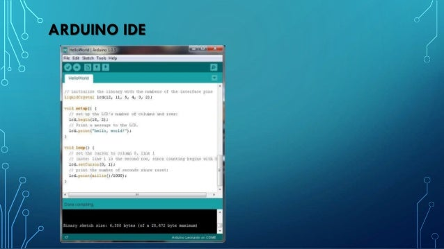 BRIEF HISTORY OF ARDUINO • In 2005, a project was initiated to make a device for controlling student-built interactive des...