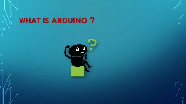 ARDUINO IS AN • open-source electronics prototyping platform/environment . • The Arduino is built for designers and artist...