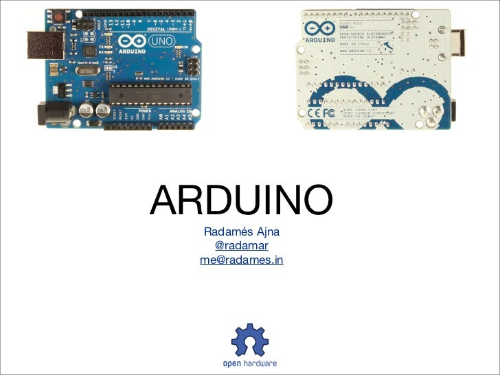 ARDUINO Radamés Ajna   @radamar me@radames.in