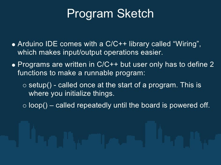 Programming Language  Code written in Arduino is translated into C language. Passed on to the avr-gcc compiler that makes ...