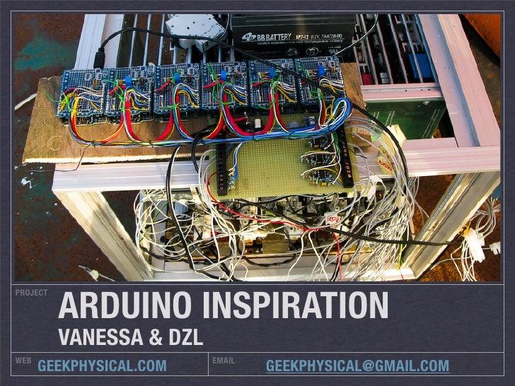 ARDUINO INSPIRATION PROJECT               VANESSA & DZL WEB                       EMAIL       GEEKPHYSICAL.COM            ...