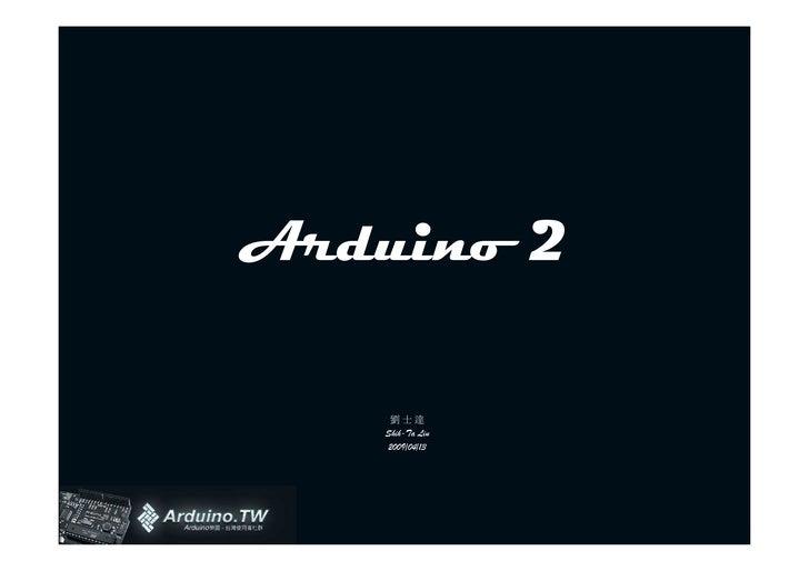 Arduino 2      劉士達    Shih-Ta Liu    2009/04/13