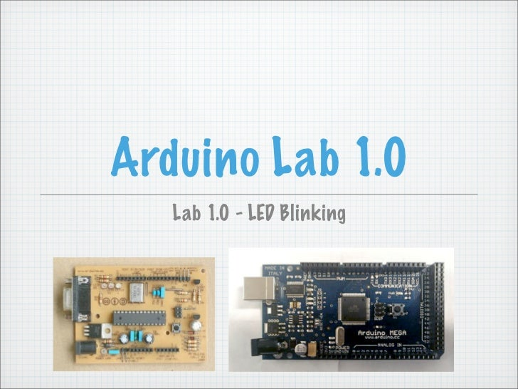 Arduino Lab 1.0   Lab 1.0 - LED Blinking