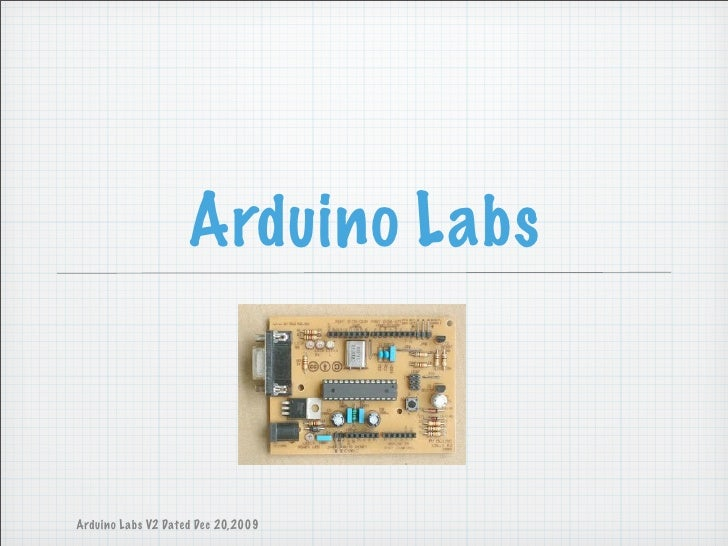 Arduino Labs    Arduino Labs V2 Dated Dec 20,2009
