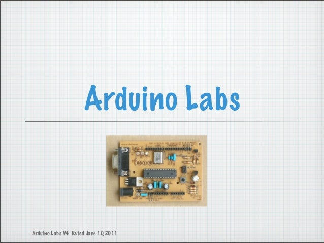 Arduino Labs Arduino Labs V4 Dated June 10,2011