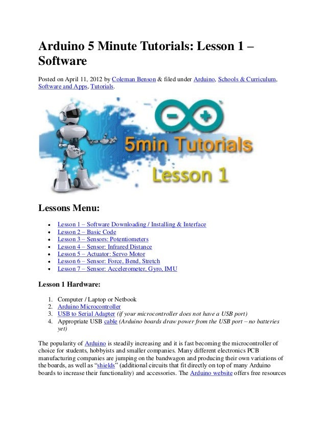 Arduino 5 Minute Tutorials: Lesson 1 – Software Posted on April 11, 2012 by Coleman Benson & filed under Arduino, Schools ...